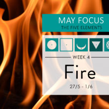 May Focus Week 4: The element of Fire (Agni)