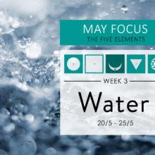 May Focus Week 3: The element of Water (Apas)