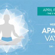 April Focus Week 1: Apana Vayu