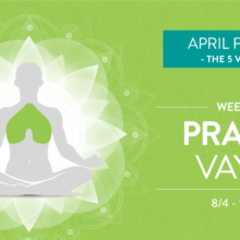 April Focus Week 2: Prana Vayu